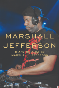 Marshall Jefferson: The Diary of a DJ