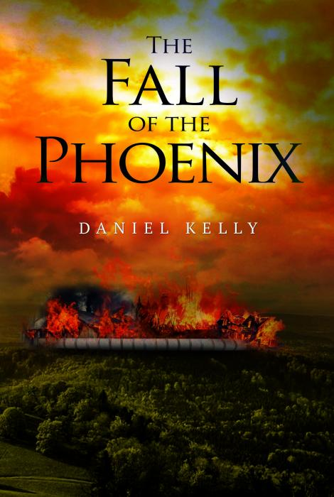 The Fall of the Phoenix by Daniel Kelly – Olympia Publishers